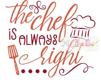 The Chef Is Always Right Design SVG & DXF Cut File