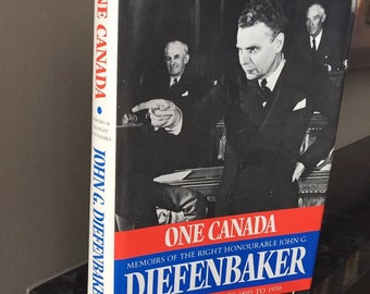1975 ONE CANADA, DIEFENBAKER, Memoirs of the Right Honourable John G. Diefenbaker, Biography Volume 1 1895 - 1956