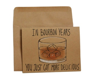 Bourbon birthday card funny - funny birthday card brother - bourbon lover birthday card - in bourbon years birthday card for him - whiskey