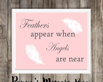 Feathers Appear When Angels Are Near, Memorial Print, Memorial Gift, Feathers Poster, Feathers Print, Feathers Appear Print, Remembrance