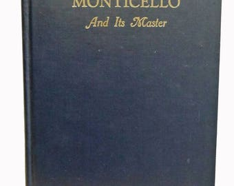 Monticello and its Master Thomas Jefferson Scarce 1930