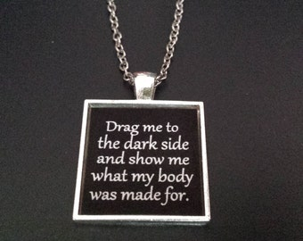 BDSM QUOTE Jewelry Necklace Collar * Drag me to the dark side and show me what my body was made for * Owned Kink Fetish Collared submissive