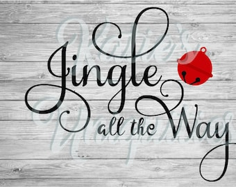 Jingle all the Way SVG DXF PNG Digital Cut File  for use with cutting machines Cricut Silhouette