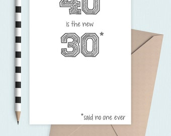 40 is the new 30 birthday card