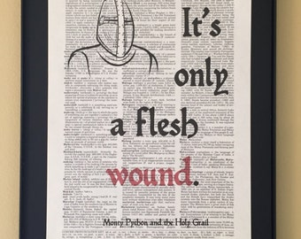 It's only a flesh wound; Monty Python and the Holy Grail; Dictionary Print; Page Art;