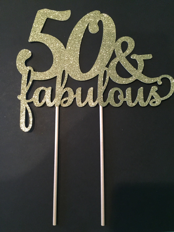 50 Fabulous Ways To Wear Glitter Nails Like A Boss: 50 & Fabulous Birthday Cake Topper 50th Birthday Cake Topper
