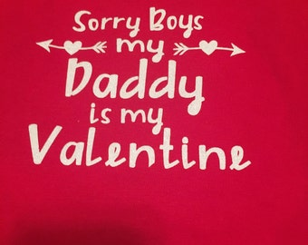 Sorry Boys, my Daddy is my Valentine (T-Shirt)