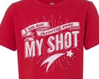 Hamilton TShirt for Kids, I Am Not Throwing Away My Shot, Unisex for Boys or Girls, Hamilton the Musical Tshirt, Hamilton Fan Back to School