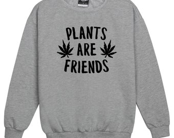 plants are friends SWEATER JUMPER funny fun tumblr hipster swag grunge kale goth punk new retro vtg top crop festival cannabis weed drugs