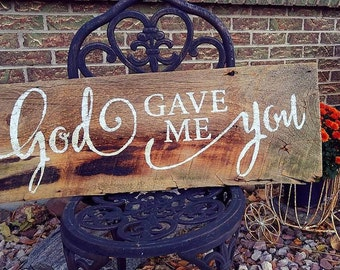 Barnwood Sign - God Gave Me You