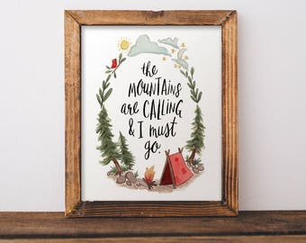 The mountains are calling & I must go, illustrated, hand lettered art print
