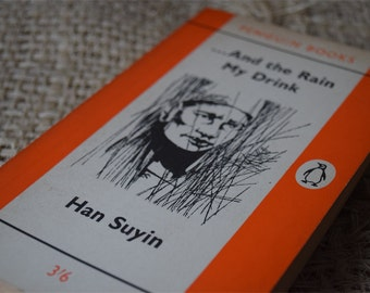 And the Rain My Drink. Han Suyin. A Vintage Orange Penguin Book 1539. 1961