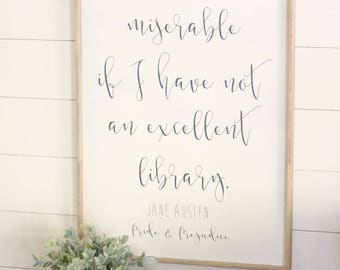 I shall be miserable if I have not an excellent library, Jane Austen quote, 2x 3 wood sign, books wall art, reading wall decor, booklovers