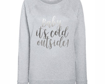 Womens Baby It's Cold Outside! Silver Christmas Jumper / Sweatshirt