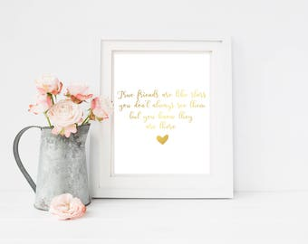 True Friends Are Like Stars You Don't Always See Them But You Know They Are There, Real Foil Print, Friendship Gift, Best Friend Gift,