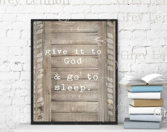 Religious Christian Funny INSTANT Download Printable Rustic Shabby Chic Wood Art - Give it to God and Go to Sleep