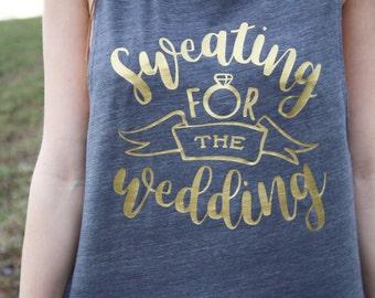Bride Tank Top - Sweating For The Wedding Tank Top - Bridal Tank Top - Wedding Tank - Bride Shirt - Bride Workout Tank - Bride Muscle Tank -