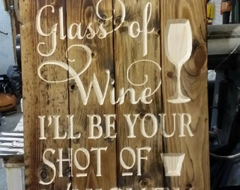 Carved You Be My Glass of Wine, I'll Be Your Shot of Whiskey - Wooden Pallet Sign - Anniversary Gift - Wedding decor