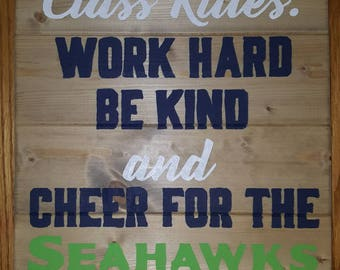Seahawks Class Rules Wood Sign