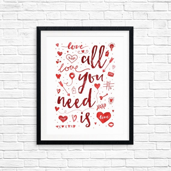 Printable Art, All You Need Is, Love, Valentines Day Art Printable, Inspirational Quote, Typography, Digital Download, Quote Printables