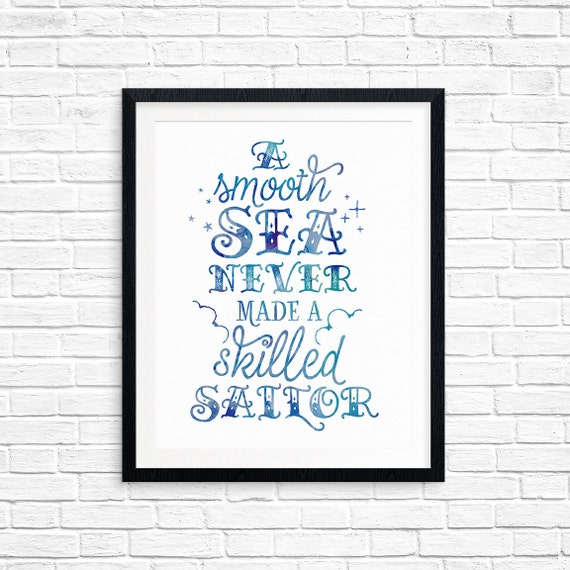 Printable Art, A Smooth Sea Never Made A Skilled Sailor, Inspirational Quote, Motivational Print, Typography Quote Art, Digital Download