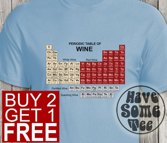 Wine Periodic Table T-Shirt - Wine Tshirt and other original shirts by HaveSomeTee