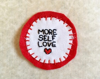 More Self Love Badge — Hand-Embroidered Patch for Mental Health Awareness Month — 50% of Proceeds Donated to AFSP - FREE U.S. SHIPPING