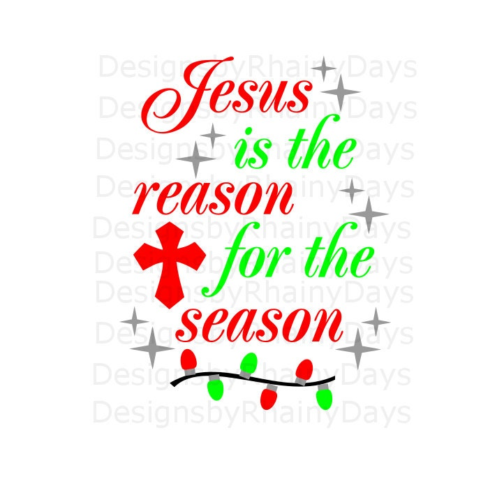 Buy 3 get 1 free! Jesus is the reason for the season cutting file, SVG, DXF, png, Christmas design, Jesus, cross, Christmas lights