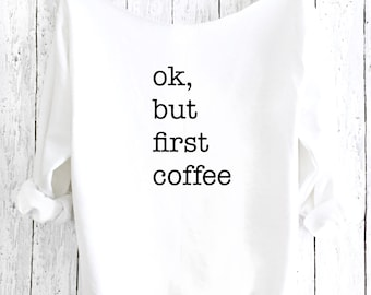 OK, But First Coffee, Funny Cozy Sweater, Comfy Pullover Sweater, Coffee Lover Sweater, Cozy Sweater, Starbucks Sweater,Soft Sweatshirt,FCSW