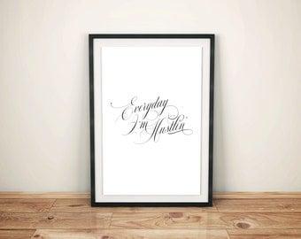 Everyday I'm Hustlin' Quote Art Print