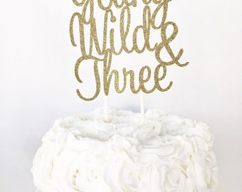 Young Wild And Three Cake Topper / Wild One / 3rd Birthday / Three Cake Topper / Third Birthday Cake