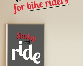 A3 bicycle poster, shut up and ride, poster, gift for men, gift for cyclists