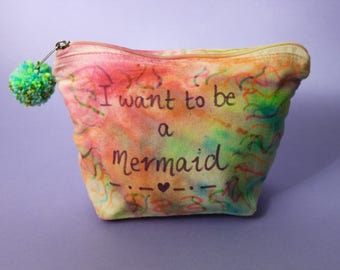 I Want To Be a Mermaid |Tie Dye Toiletry Zip Bag | Quote | Inspirational | Hippie Gift | Travel Gift | Birthday Gift | Christmas Gift
