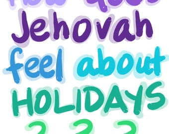 Holidays - How Jehovah Feels About Holidays FAMILY WORSHIP Super Pack (with KIDS)!