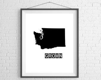 Washington Grown Print, Washington Art, Washington Print, Home Grown, Poster, Washington Gifts, Washington Map, Housewarming Gift, WA Poster