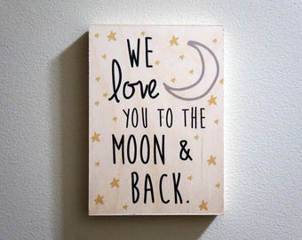 We love you to the moon and back Nursery Room Stars and Moon Art Wooden Print