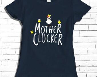 Mother Clucker Women's Shirt, Mother Clucker Shirt Women's T-Shirt Clothing Vegan Present Clothes, Chicken  Shirt Gift For Vegans,