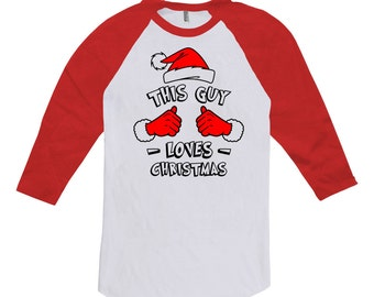 This Guy Loves Christmas Ideas Holiday Gifts Santa Claus Merry Xmas Clothes Christmas Present 3/4 Sleeve T Shirt Baseball Raglan Tee TGW-597
