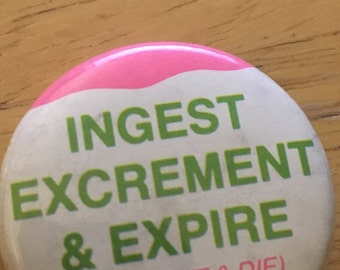 Ingest Excrement and Expire -Vintage
