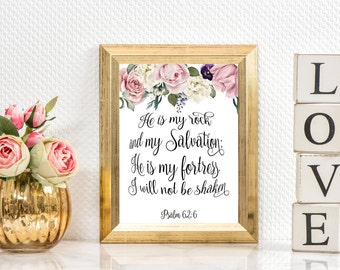 He is my Rock and my Salvation; He is my fortress, I will not be shaken. Psalm 62:6. Gift idea - wall decor home decor Instant Download