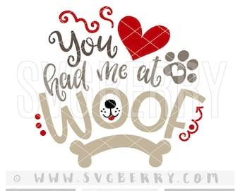You Had Me at Woof SVG / Fur Mama shirt Dog mom / dog lover gift / dog lover shirt / pet gift for dog / Valentines day gift cut files / Bc
