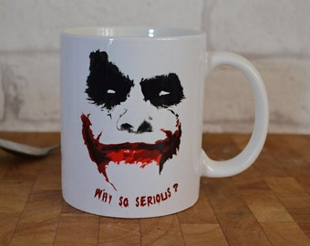 Joker Mug, Joker Quote, Batman Joker Mug, Why So Serious?