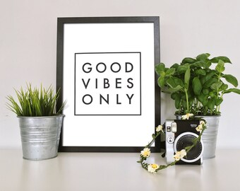 Printable Good Vibes Only Download, Black and White, Text Quote, Minimalist Typography, Hipster Aesthetic, Home Decor, Poster Wall Art