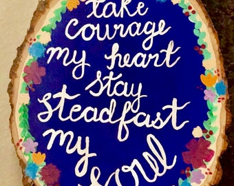 Take Courage My Heart Painted Wood Sign
