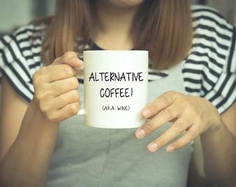Coffee Mug, This May Be Wine, Wine, Mug, Funny Mug, Alternative Coffee, Funny Coffee Mug, Gift For Her, Wine Lover, May Be Wine, Custom Mug