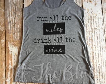 Run All The Miles Drink All The Wine, Gray Racerback Tank Top, Running Tank, Wine Tank Top