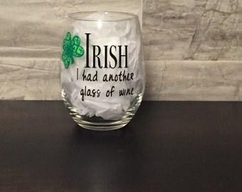 Irish I had another glass of wine 21 oz. stemless wine glass with shamrock