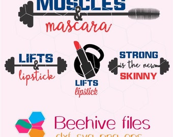 Muscles & Mascara, Barbell, Weights, lifts and lipsticks, strong is new skinny  in svg, dxf, png,format. Instant download