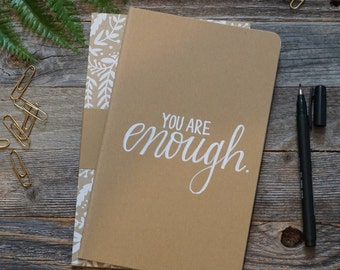 You Are Enough Journal/ Inspire Journal/ Everyday Journal/ Everyday Notebook