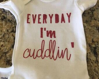 """Baby Onesie """"Everyday I'm Cuddlin'"""""""